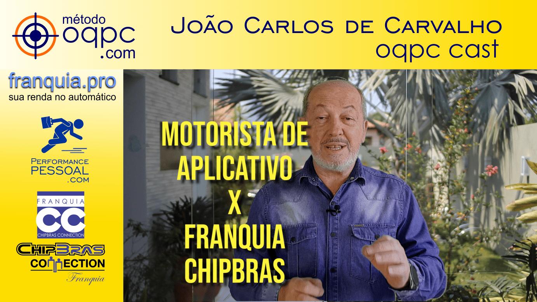🚗 X 🚛 – Motorista de aplicativo X Franquia Chipbras